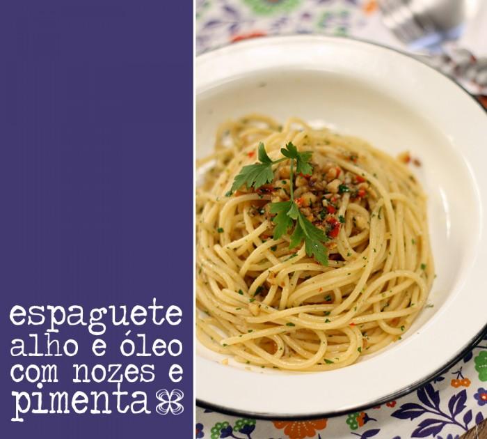 espaguete-alho-e-oleo-com-nozes-e-pimenta-(leticia-massula-para-cozinha-da-matilde)